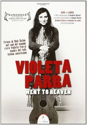 """VIOLETA PARRA WENT TO HEAVEN"""